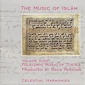 Play & Download Music of Islam, Vol. 8: Folkloric Music of Tunisia by Lotfi Jormana Group | Napster