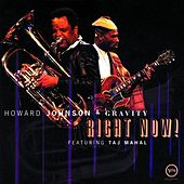 Right Now! (With Taj Mahal) by Howard Johnson