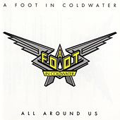 All Around Us by A Foot In Cold Water