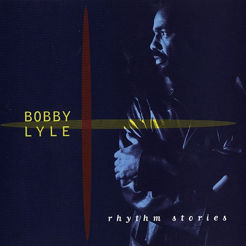 Play & Download Rhythm Stories by Bobby Lyle | Napster