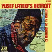 Play & Download Yusef Lateef's Detroit Latitude 42º 30º  Longitude 83º by Yusef Lateef | Napster