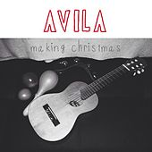 Play & Download Making Christmas by Avila | Napster