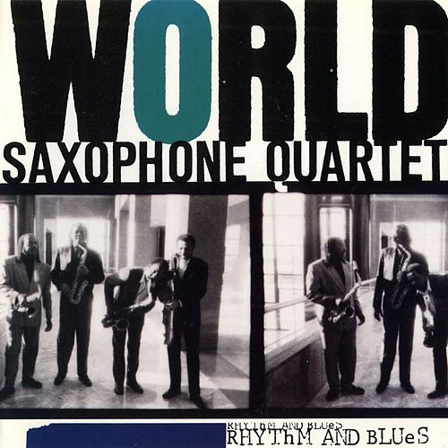 Play & Download Rhythm & Blues by World Saxophone Quartet | Napster