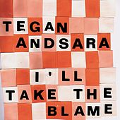 I'll Take The Blame EP by Tegan and Sara