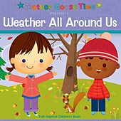 Weather All Around Us by Mother Goose Time