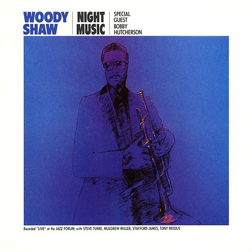 Night Music by Woody Shaw