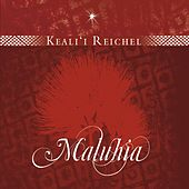 Play & Download Maluhia by Keali`i Reichel | Napster