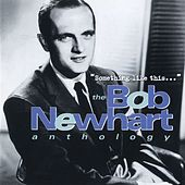 Something Like This...The Bob Newhart Anthology by Bob Newhart