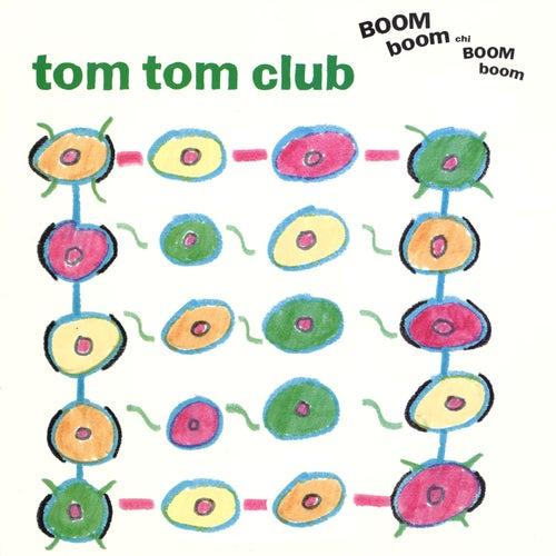 Boom Boom Chi Boom Boom by Tom Tom Club