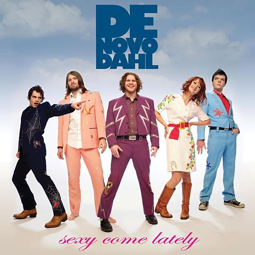 Play & Download Sexy Come Lately by De Novo Dahl | Napster