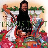 Play & Download A Travis Tritt Christmas: Loving Time Of The Year by Travis Tritt | Napster