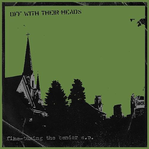 Play & Download Fine Tuning the Bender by Off With Their Heads | Napster