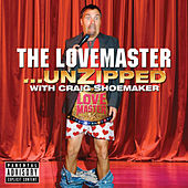 Play & Download The Lovemaster - Unzipped by Craig Shoemaker | Napster