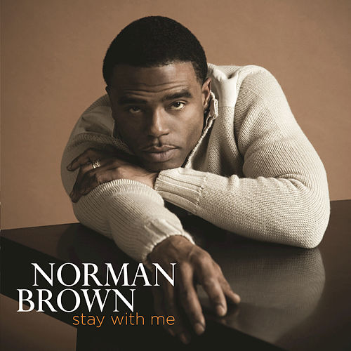 Stay With Me by Norman Brown