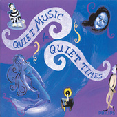 Play & Download Quiet Music For Quiet Times by Various Artists | Napster