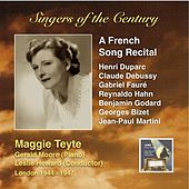 Play & Download Singers of the Century: Maggie Teyte – A French Song Recital by Maggie Teyte | Napster