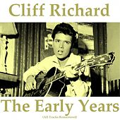 The Early Years (All Tracks Remastered) by Cliff Richard