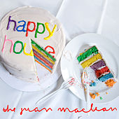 Happy House (Remixes) by The Juan MacLean