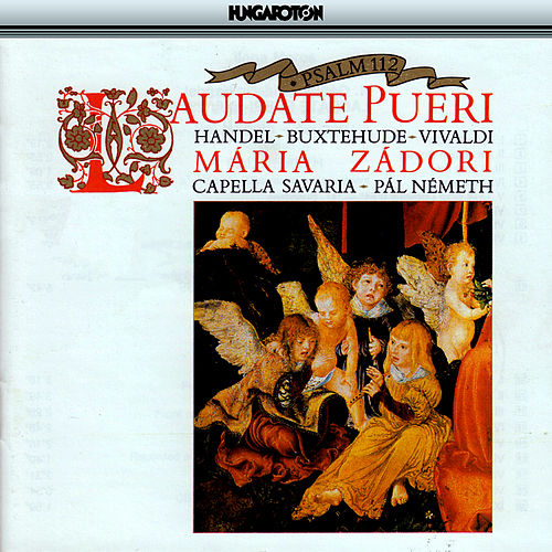 Play & Download Psalm 112 Laudate Pueri by Maria Zadori | Napster
