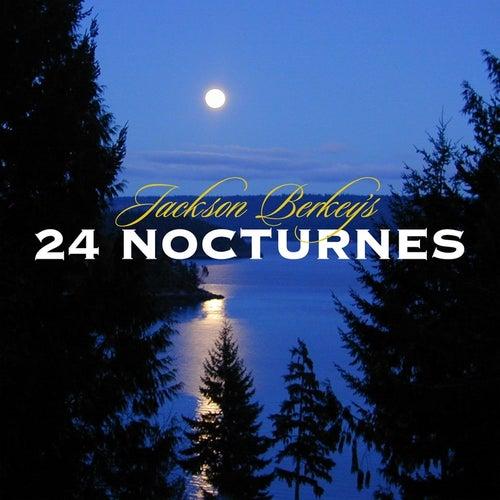 Jackson Berkey's 24 Nocturnes by Jackson Berkey