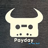 Play & Download Payday by Dan Bull | Napster