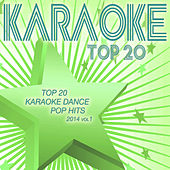 Play & Download Top 20 Karaoke Dance Pop Hits 2014, Vol. 1 by Various Artists | Napster