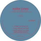 I'll Keep On Loving You by  Walter Jones