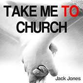 Play & Download Take Me to Church by Jack Jones | Napster