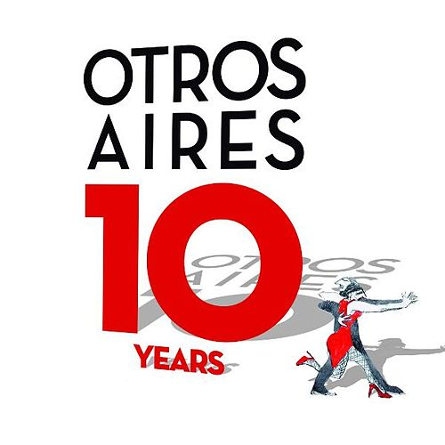 Play & Download Otros Aires 10 Years by Otros Aires | Napster