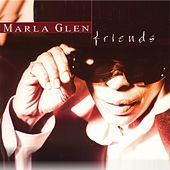 Play & Download Friends by Marla Glen | Napster