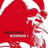 Play & Download Wild Child by Kiddus I | Napster