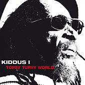 Play & Download Topsy Turvy World by Kiddus I | Napster