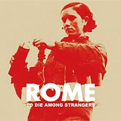 Play & Download To Die Among Strangers by Rome | Napster