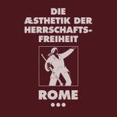Play & Download Die Aesthetik Der Herrschaftsfreiheit - Band 3 (Aufgabe or a Cross of Flowers) by Rome | Napster