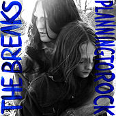 Play & Download The Breaks (Remixes) by Planningtorock | Napster