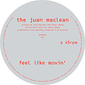 Feel Like Movin' by The Juan MacLean