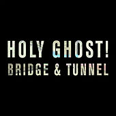 Play & Download Bridge & Tunnel by Holy Ghost! | Napster