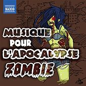 Play & Download Musique pour l'apocalypse zombie by Various Artists | Napster