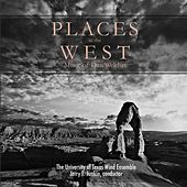 Play & Download Places in the West: Music of Dan Welcher by University of Texas Wind Ensemble | Napster