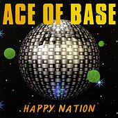 Happy Nation by Ace Of Base