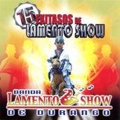 Play & Download 15 Exitasos de Banda Lamento Show by Banda Lamento Show De Durango | Napster