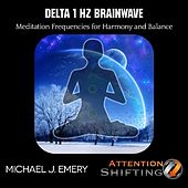 Play & Download Delta 1 Hz Brainwave Meditation Frequencies for Harmony and Balance by Michael J. Emery | Napster