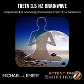 Play & Download Theta 3.5 Hz Brainwave Frequencies for Accessing Unconscious Creativity & Memories by Michael J. Emery | Napster