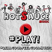 Play! the MixAlbum by Hot Sauce