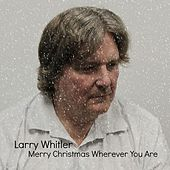 Play & Download Merry Christmas Wherever You Are by Larry Whitler | Napster