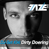 Play & Download Faze DJ Set #34: Dirty Doering by Various Artists | Napster