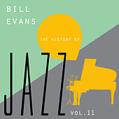 Play & Download The History of Jazz Vol. 11 by Bill Evans | Napster