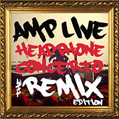 Play & Download Headphone Concerto (The Remix Edition) by Amp Live | Napster