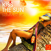 Play & Download Kiss the Sun - Summer Series by Various Artists | Napster
