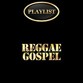 Reggae Gospel Playlist by Various Artists